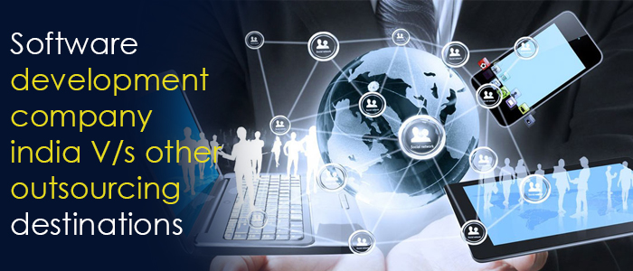 Software Development Company India V/s Other Outsourcing Destinations
