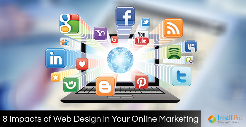 8 Impacts of Web Design in Your Online Marketing