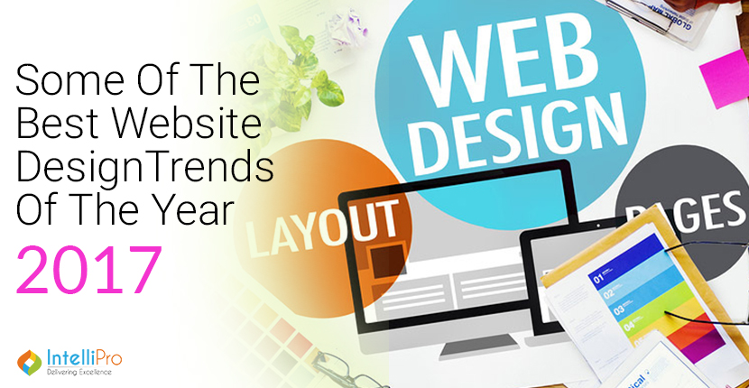 Some Of The Best Website Design Trends Of The Year 2017