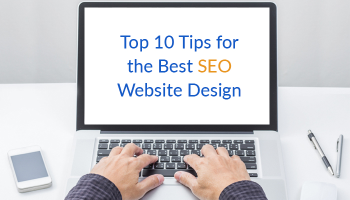 Top 10 Tips for the Best SEO Website Design
