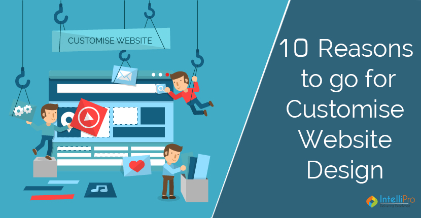 10 Reasons to go for Customise Website Design