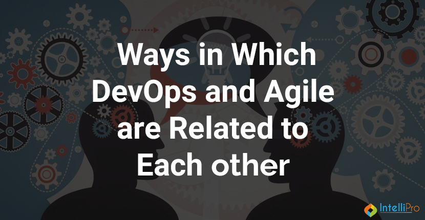 Ways in which DevOps and Agile are related to each other
