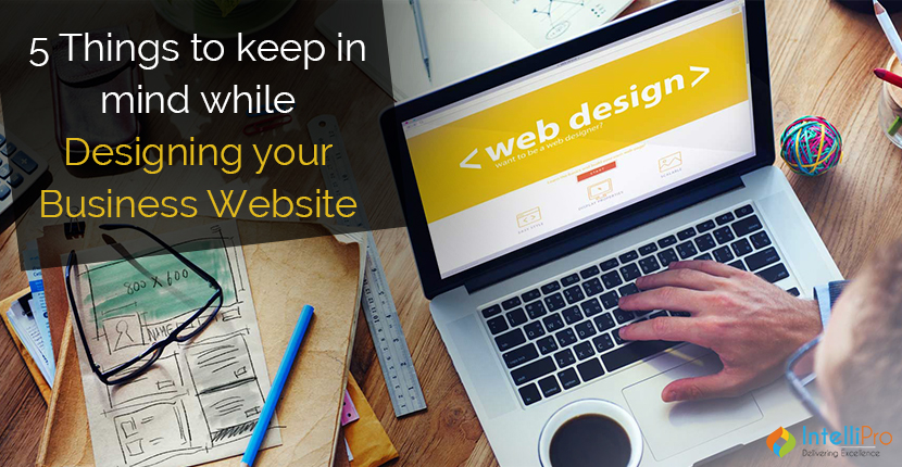 5 Things To Keep In Mind While Designing Your Business Website