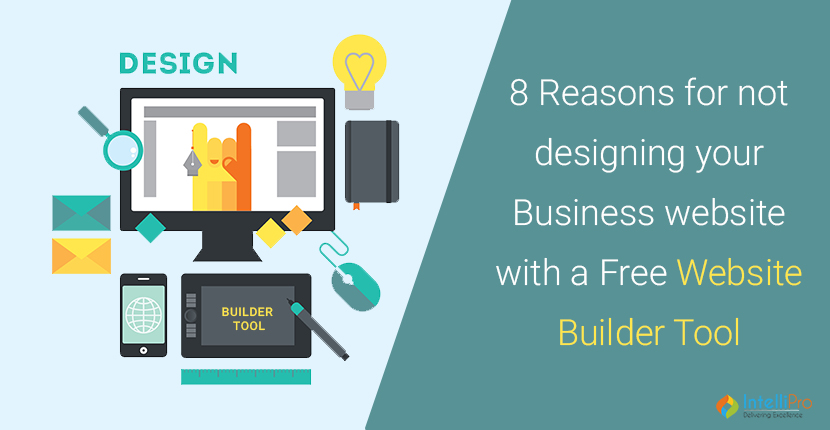 8 Reasons for not designing your Business website with a Free Website Builder Tool