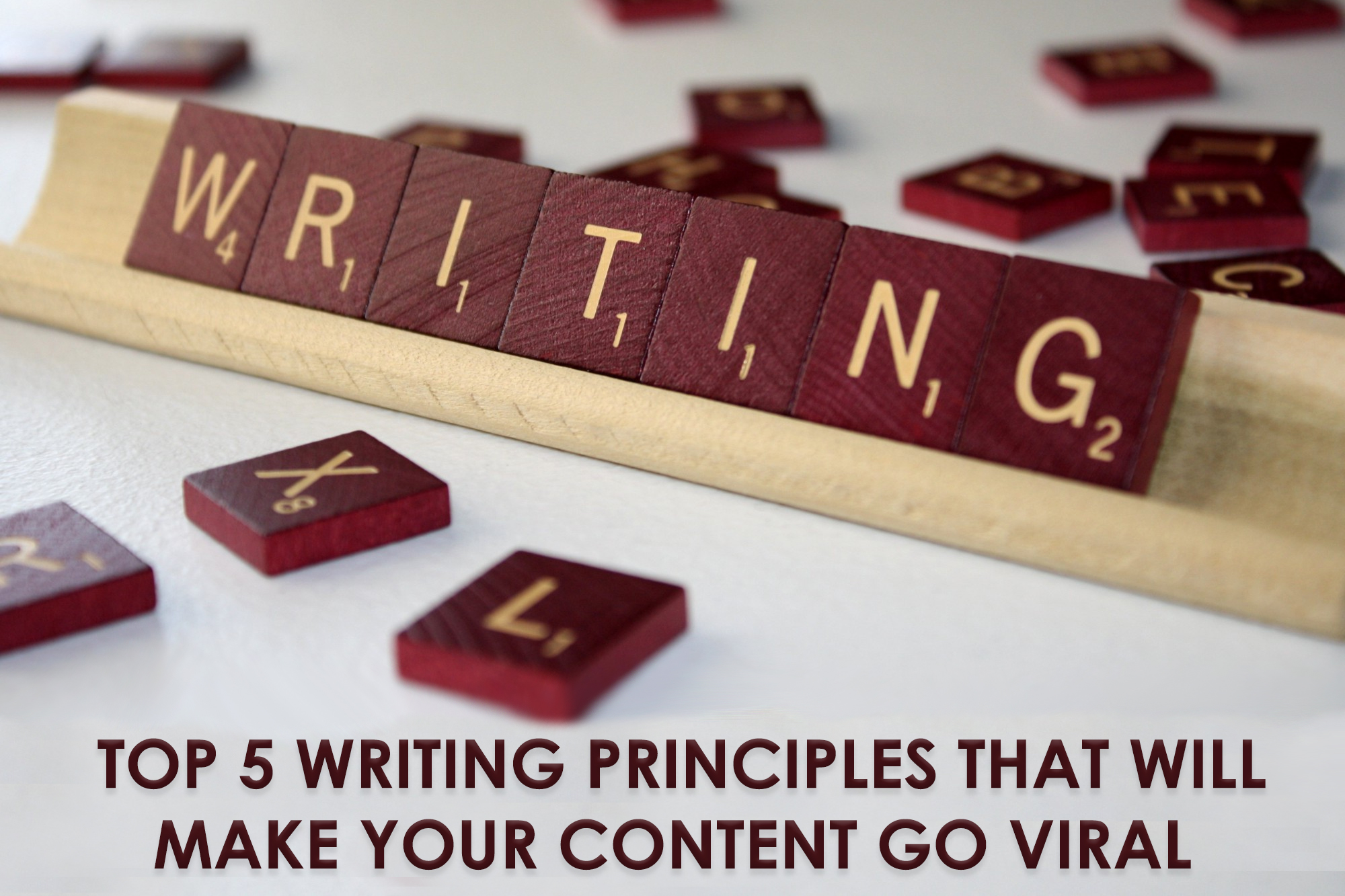 Top 5 Writing Principles That Will Make Your Content Go Viral