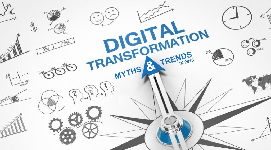 Digital Transformation Myths and Trends in 2018