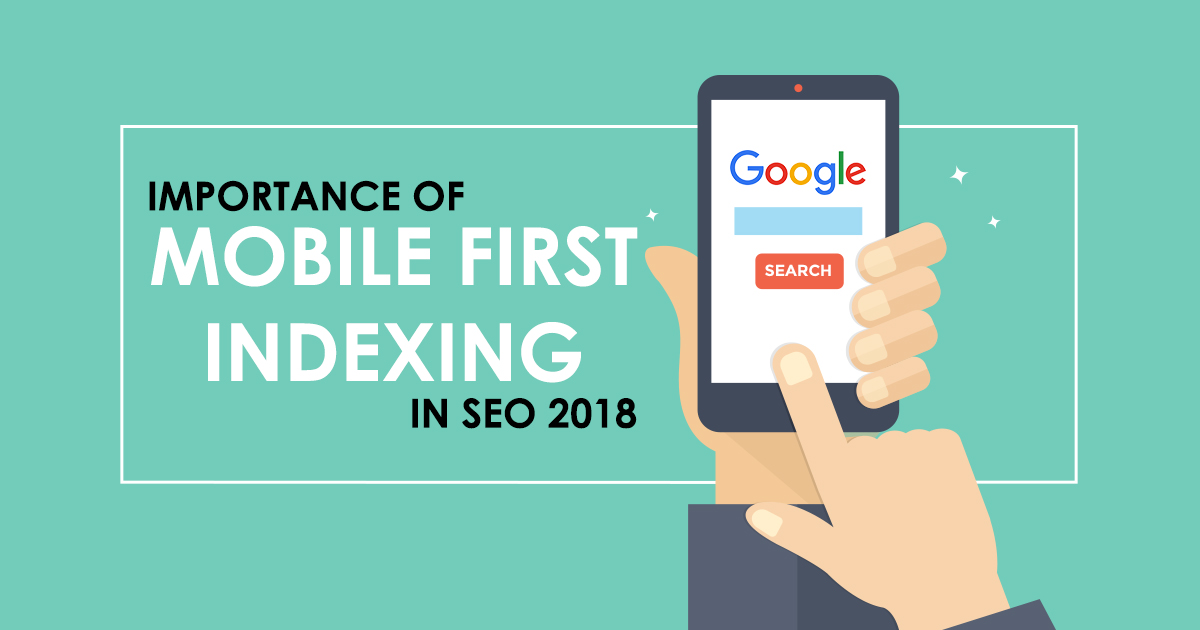 Importance of Mobile First Indexing in SEO 2018