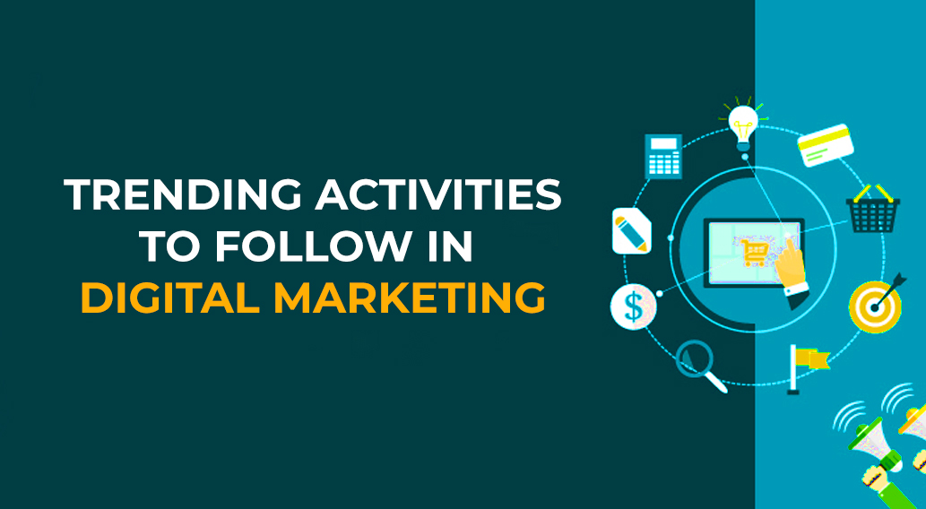 Trending Activities to Follow in Digital Marketing