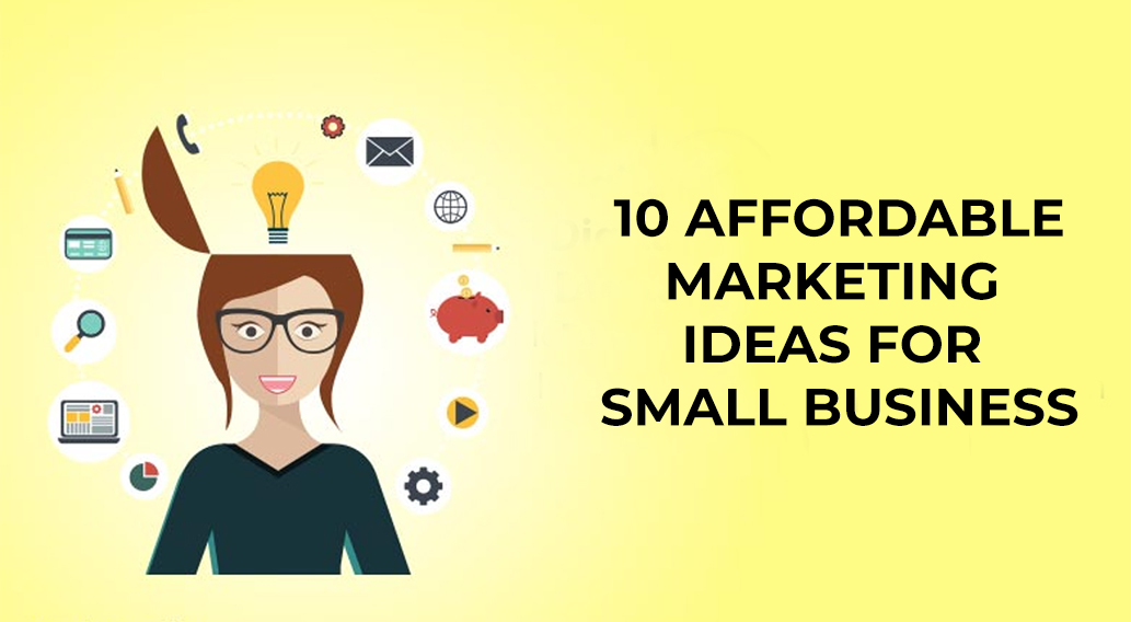 10 Affordable Marketing Ideas for Small Business